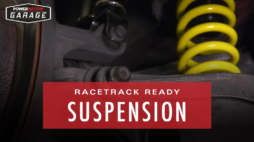 Racetrack Ready Suspension - Upgrading the Stock Shocks, Struts & Springs!