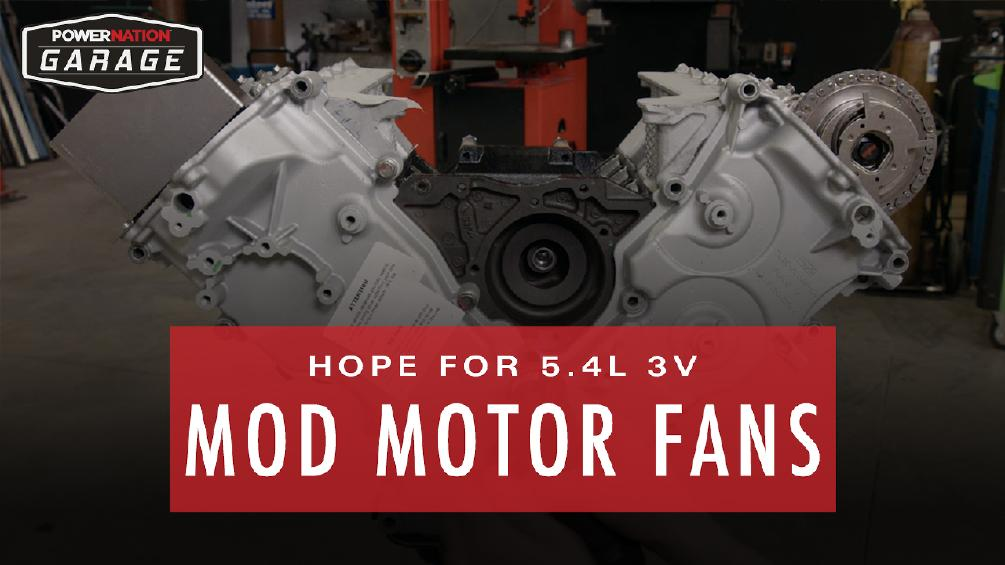 Hope For 5.4L 3V Mod Motor Fans