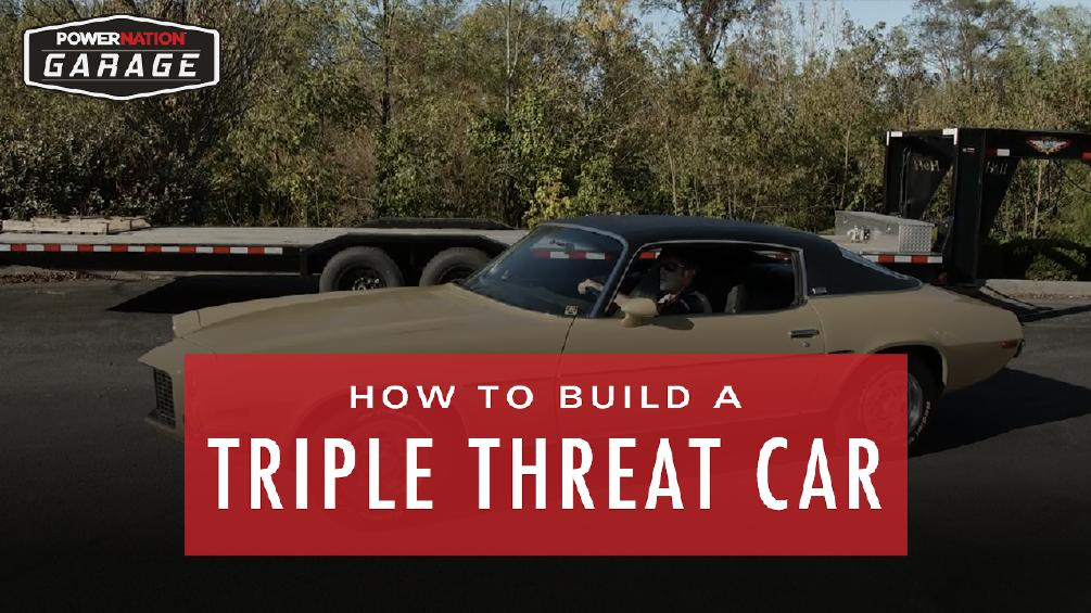 How To Build A Triple Threat Car