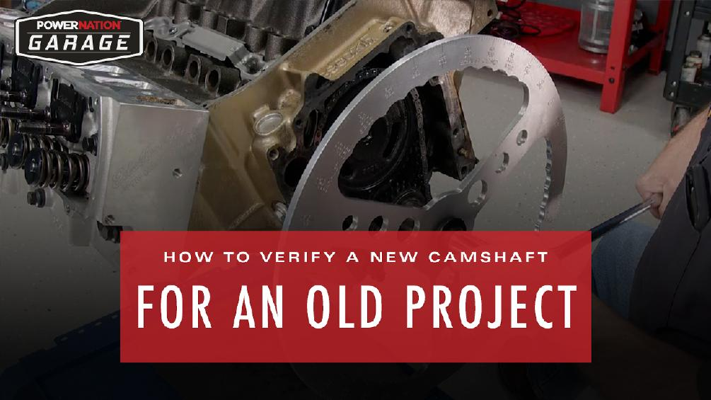 How To Verify  A New Camshaft For An Old Project