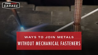 Different Ways To Join Metals Without Mechanical Fasteners
