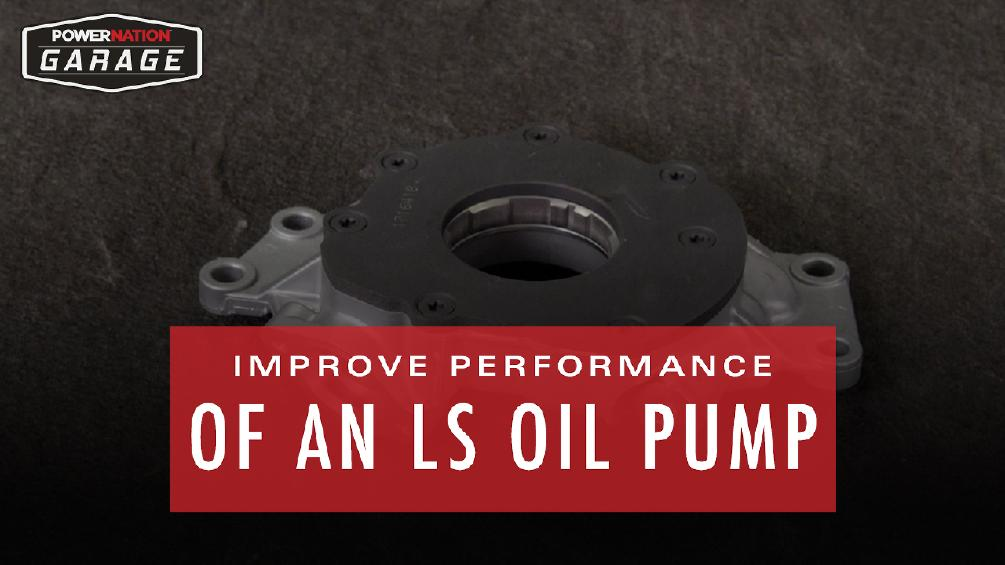 How To Improve Performance Of An LS Oil Pump