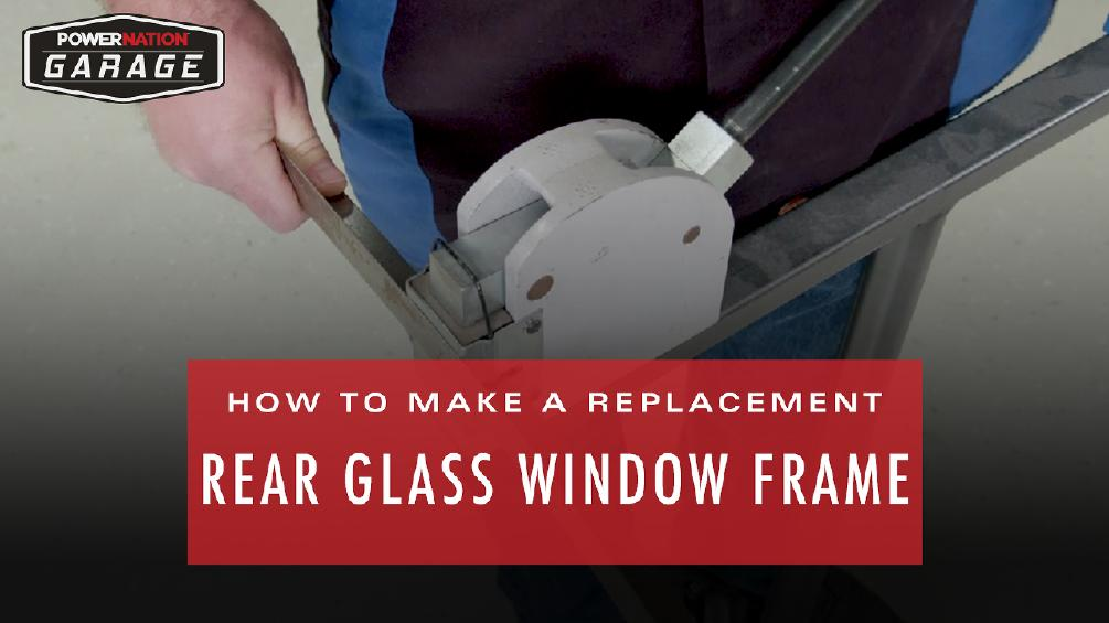 How To Make A Replacement Rear Glass Window Frame