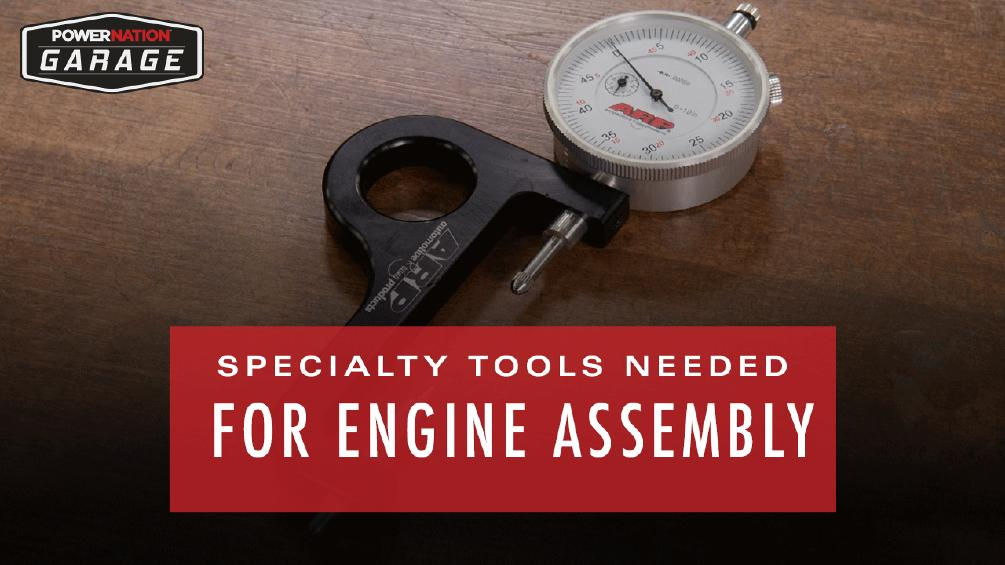 Specialty Tools Needed For Engine Assembly