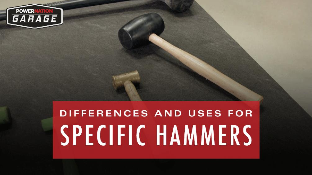 The Differences And Uses For Specific Hammers