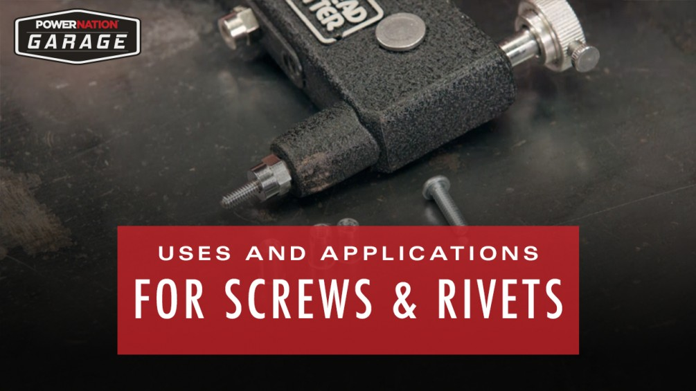 Uses And Applications For Screws And Rivets