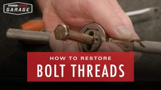 How To Restore Bolt Threads